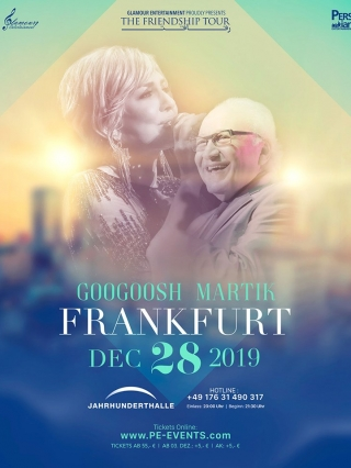 Googoosh-Martik-Frankfurt-28.12.2019, Tizo Ticketing, Online Ticket, Persian Event Germany, Persian Event Frankfurt, Persian Event Berlin, Persian Event Hamburg, Persian Event Düsseldorf, Persian Event Köln, Persian Party Germany, Persian Party Frankfurt, Persian Party Berlin, Persian Party Hamburg, Persian Party Düsseldorf, Persian Party Köln, Persian Concert Germany, Persian Concert Frankfurt, Persian Concert Berlin, Persian Concert Hamburg, Persian Concert Düsseldorf, Persian Concert Köln, Persisches Konzert Germany, Persisches Konzert Frankfurt, Persisches Konzert Berlin, Persisches Konzert Hamburg, Persisches Konzert Düsseldorf, Persisches Konzert Köln
